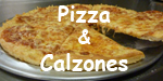 CLICK TO VIEW OUR PIZZA & CALZONE MENU
